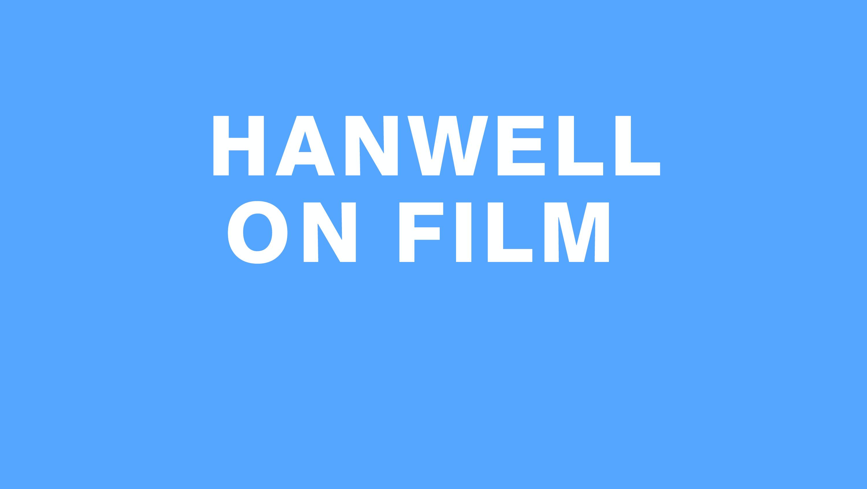 Hanwell On Film